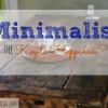 Minimalism the Key to Happiness