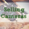 selling cameras, ebay selling, ebay buying, tips on selling