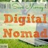 saving money, digital nomad, freelancer