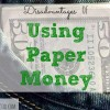 paper currency, using paper money, disadvantages of money